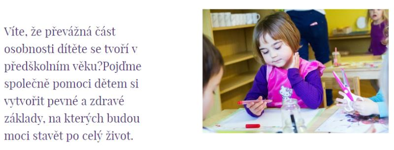 Ucelený systém péče a vzdělávání dětí vycházející z projektu Škola podporující zdraví a Montessori pedagogiky.