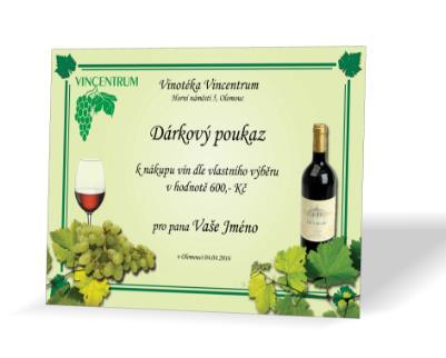 Nabízíme výrobu poukazu se jménem,  pro nákup v našich vinárnách.