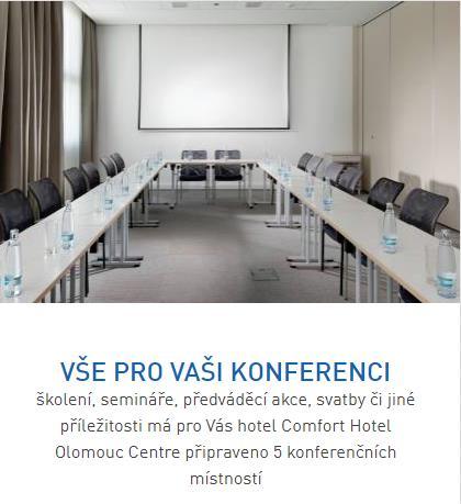 VŠE PRO VAŠI KONFERENCI školení, semináře, předváděcí akce, svatby či jiné příležitosti má pro Vás hotel Comfort Hotel