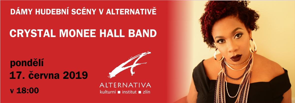 Crystal Monee Hall Band (USA/CZ), KONCERT – Dámy hudební scény v Alternativě