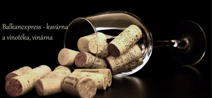 Balkanexpress - kavárna a vinotéka, vinárna